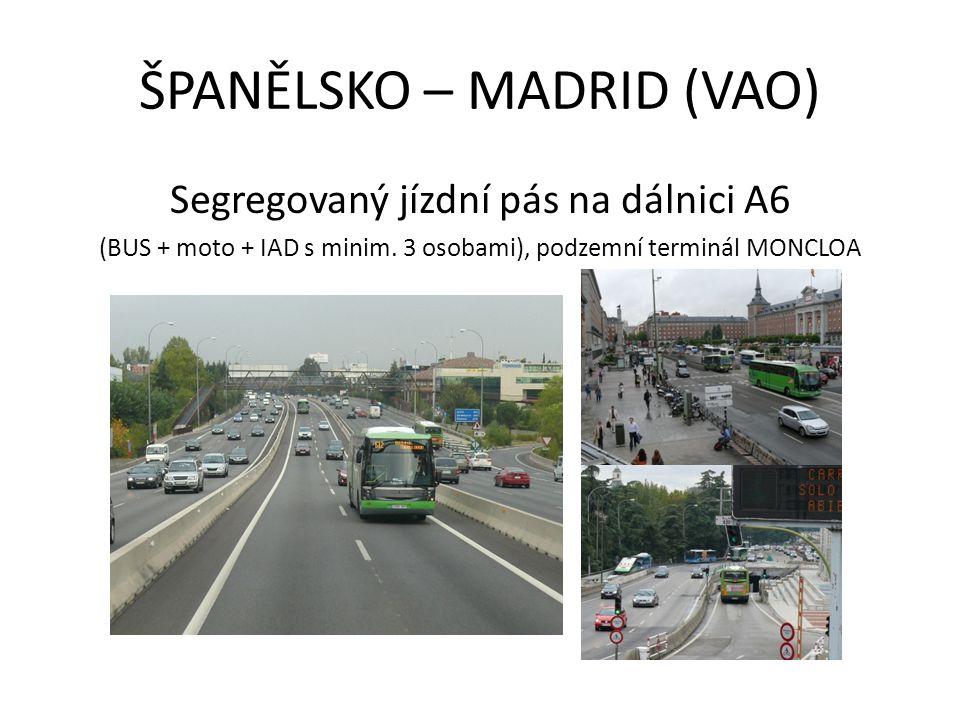 ŠPANĚLSKO – MADRID (VAO) Segregovaný jízdní pás na dálnici A6 (BUS + moto + IAD s minim.