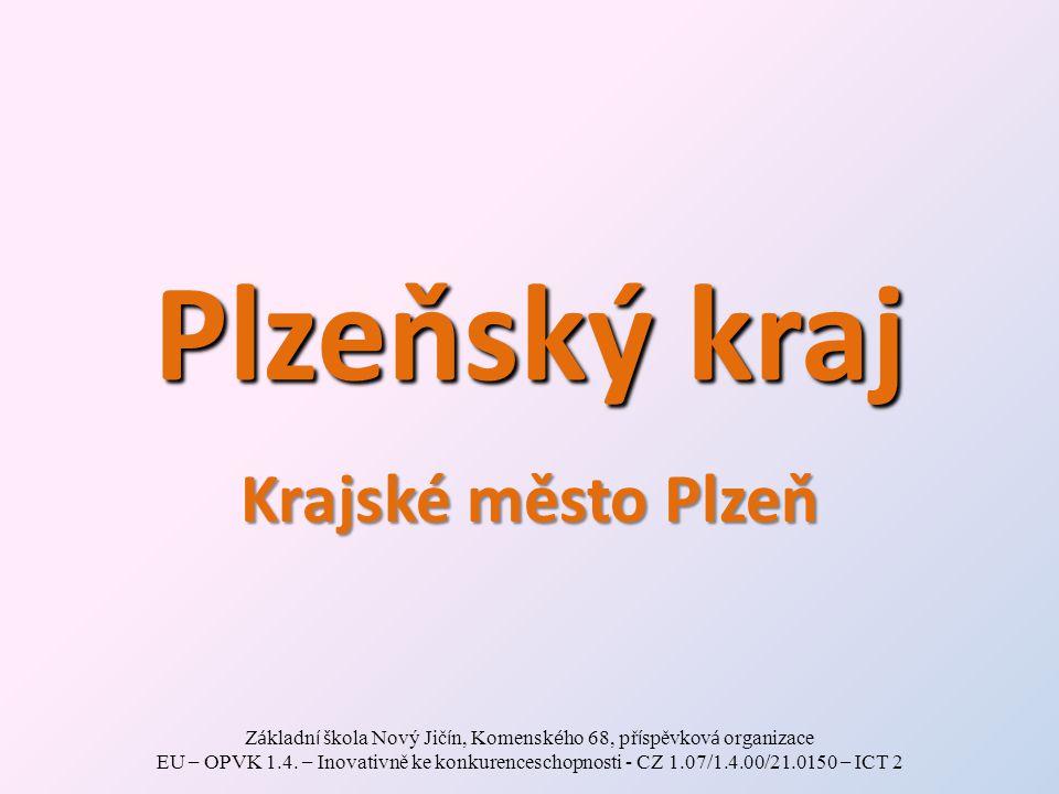 Plzeňský kraj Krajské město Plzeň Z á kladn í š kola Nový Jič í n, Komensk é ho 68, př í spěvkov á organizace EU – OPVK 1.4. – Inovativně ke konkurenc