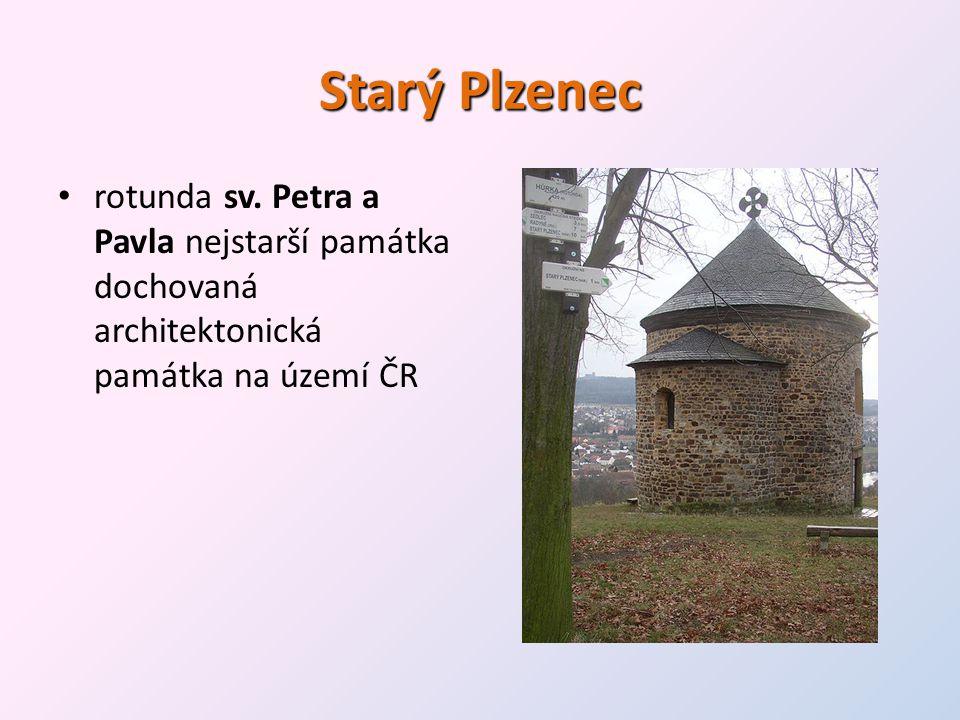 Starý Plzenec • rotunda sv. Petra a Pavla nejstarší památka dochovaná architektonická památka na území ČR