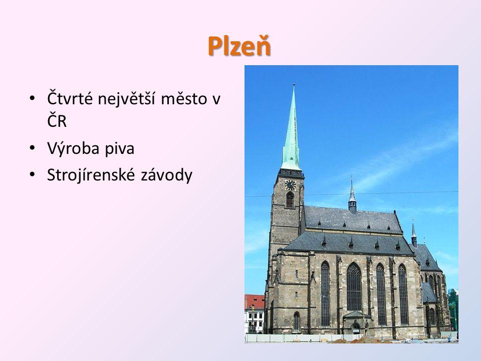 Plzeň • Čtvrté největší město v ČR • Výroba piva • Strojírenské závody