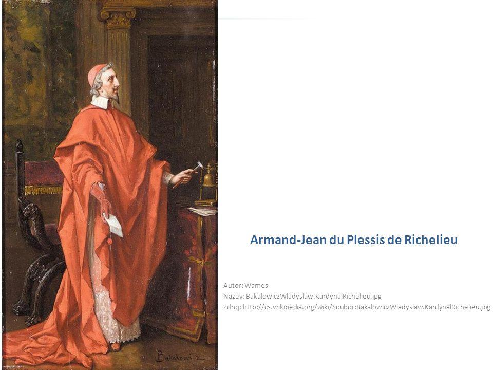 Armand-Jean du Plessis de Richelieu Autor: Wames Název: BakalowiczWladyslaw.KardynalRichelieu.jpg Zdroj: http://cs.wikipedia.org/wiki/Soubor:Bakalowic