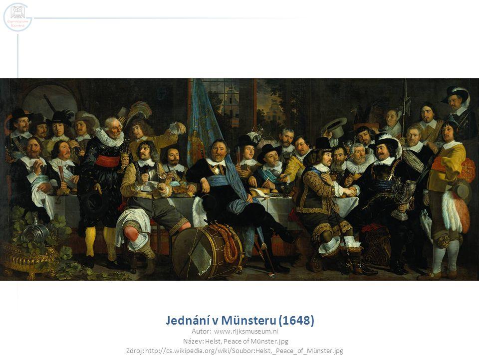 Jednání v Münsteru (1648) Autor: www.rijksmuseum.nl Název: Helst, Peace of Münster.jpg Zdroj: http://cs.wikipedia.org/wiki/Soubor:Helst,_Peace_of_Müns