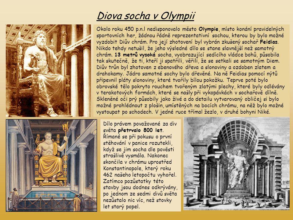 Diova socha v Olympii Okolo roku 450 p.n.l nedisponovalo město Olympie, místo konání pravidelných sportovních her, žádnou řádně reprezentativní sochou