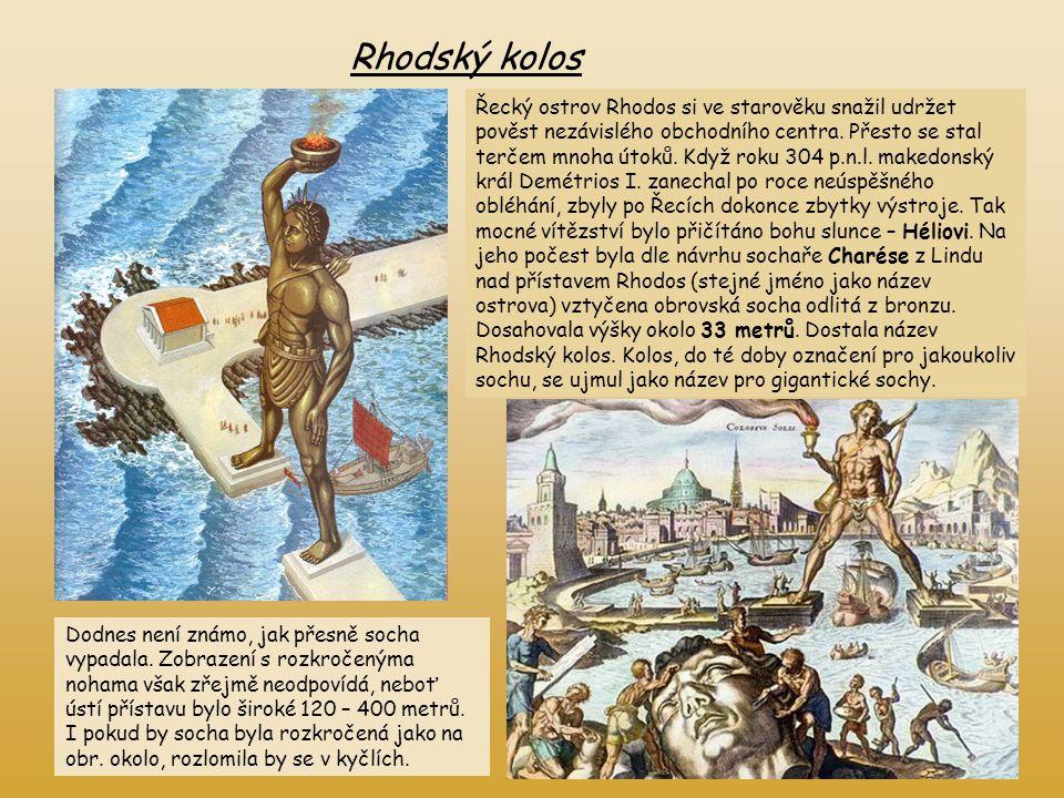 Rhodský kolos Řecký ostrov Rhodos si ve starověku snažil udržet pověst nezávislého obchodního centra. Přesto se stal terčem mnoha útoků. Když roku 304
