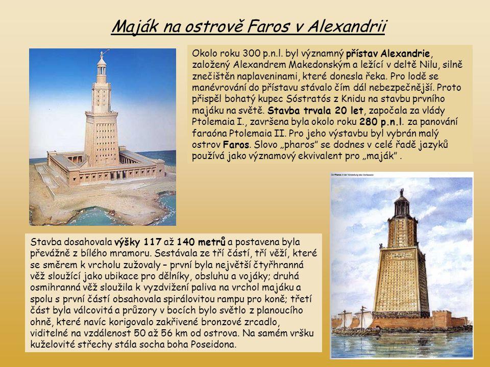 Maják na ostrově Faros v Alexandrii Okolo roku 300 p.n.l. byl významný přístav Alexandrie, založený Alexandrem Makedonským a ležící v deltě Nilu, siln