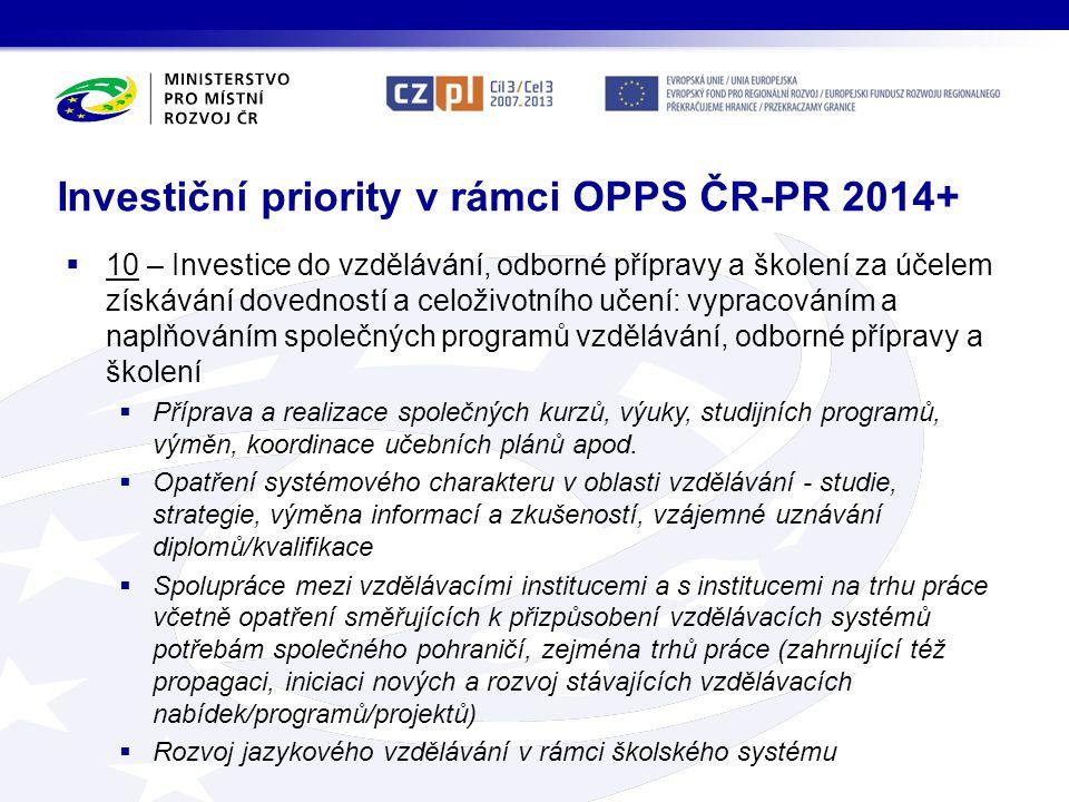 Investiční priority v rámci OPPS ČR-PR 2014+  10 – Investice do vzdělávání, odborné přípravy a školení za účelem získávání dovedností a celoživotního