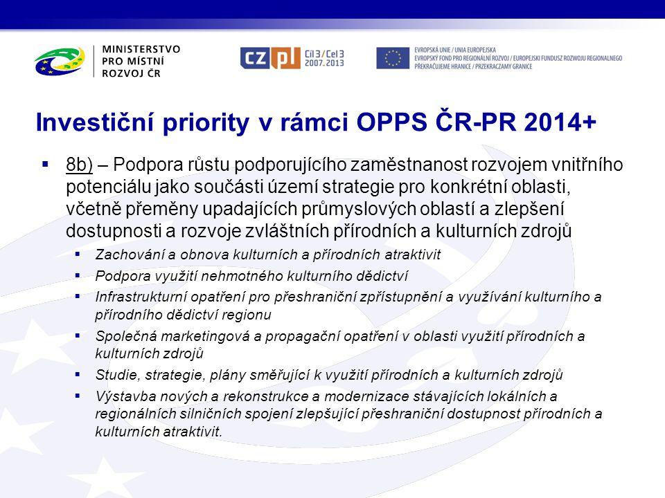 Investiční priority v rámci OPPS ČR-PR 2014+  8b) – Podpora růstu podporujícího zaměstnanost rozvojem vnitřního potenciálu jako součásti území strate