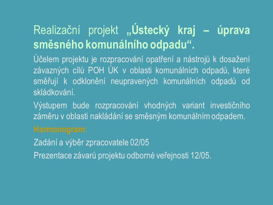 """Realizační projekt """"Ústecký kraj – úprava směsného komunálního odpadu"""". Účelem projektu je rozpracování opatření a nástrojů k dosažení závazných cílů"""