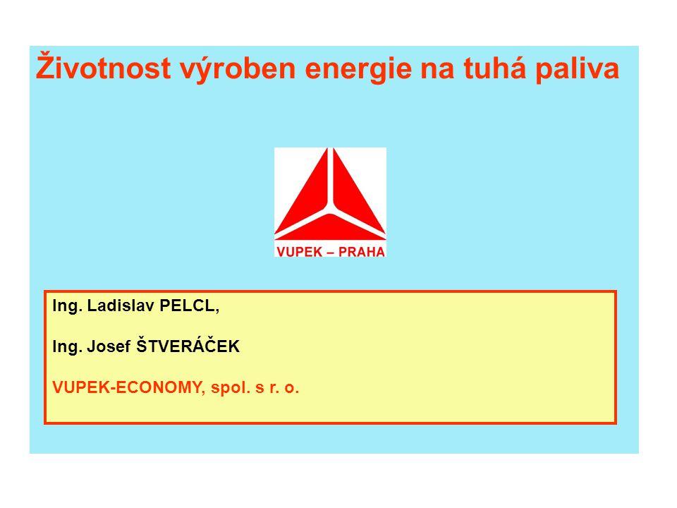 Životnost výroben energie na tuhá paliva Ing. Ladislav PELCL, Ing. Josef ŠTVERÁČEK VUPEK-ECONOMY, spol. s r. o.