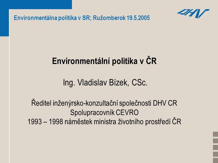 Environmentálna politika v SR; Ružomberok 19.5.2005 Environmentální politika v ČR Ing.