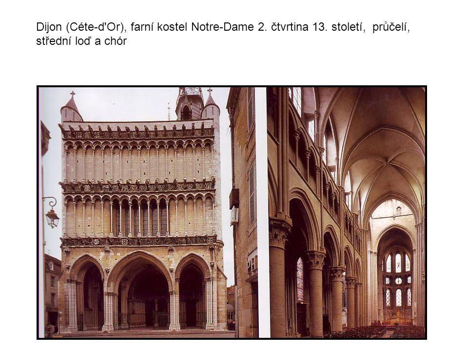 Dijon (Céte-d'Or), farní kostel Notre-Dame 2. čtvrtina 13. století, průčelí, střední loď a chór