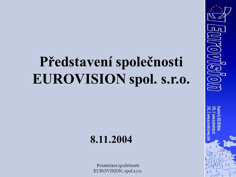 Prezentace společnosti EUROVISION, spol.s.r.o. Vybrané referenční projekty