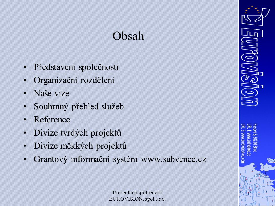 Prezentace společnosti EUROVISION, spol.s.r.o. Představení společnosti