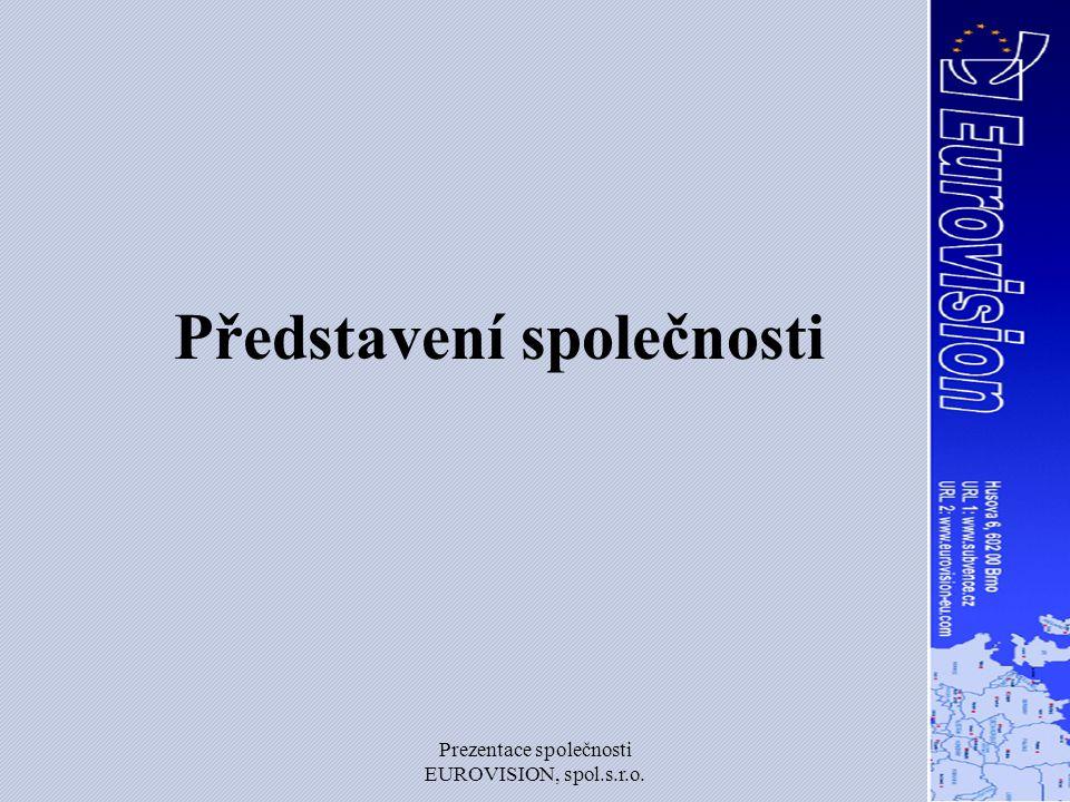 Prezentace společnosti EUROVISION, spol.s.r.o.Kontakt Kontaktní osoba: Ing.