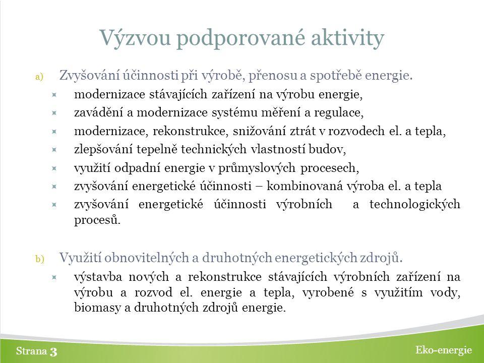 Eko-energie Strana 3 Výzvou podporované aktivity a) Zvyšování účinnosti při výrobě, přenosu a spotřebě energie.