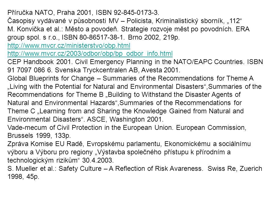 """Příručka NATO, Praha 2001, ISBN 92-845-0173-3. Časopisy vydávané v působnosti MV – Policista, Kriminalistický sborník, """"112"""" M. Konvička et al.: Město"""