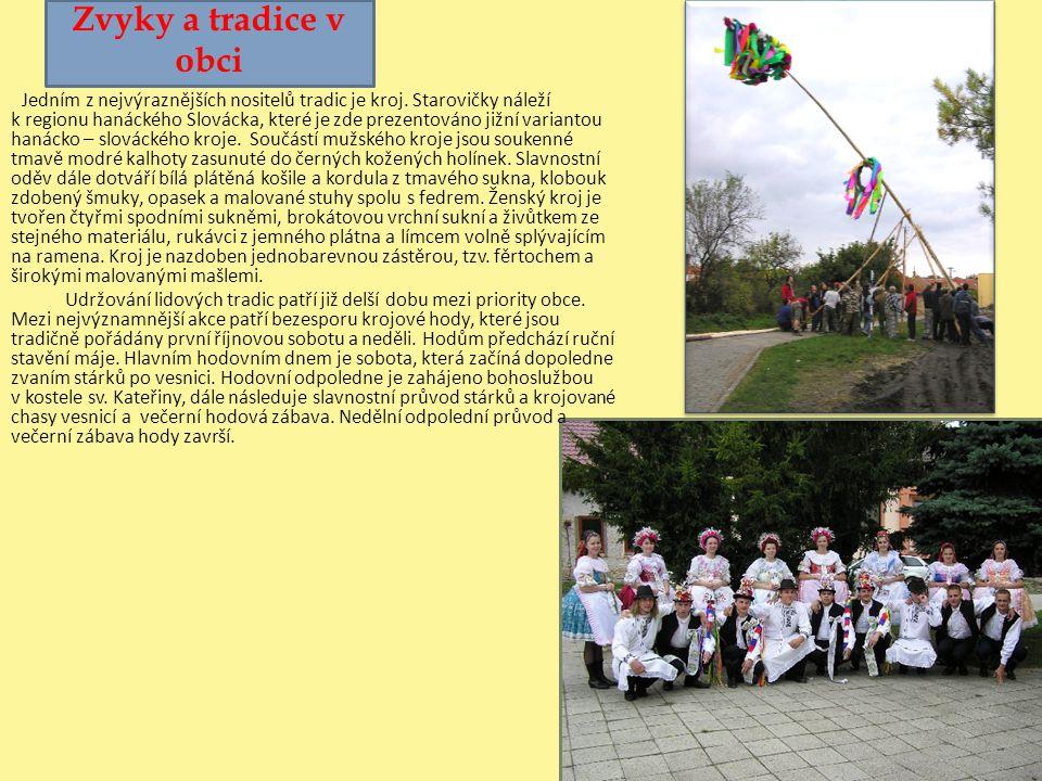 Zvyky a tradice v obci Jedním z nejvýraznějších nositelů tradic je kroj. Starovičky náleží k regionu hanáckého Slovácka, které je zde prezentováno již