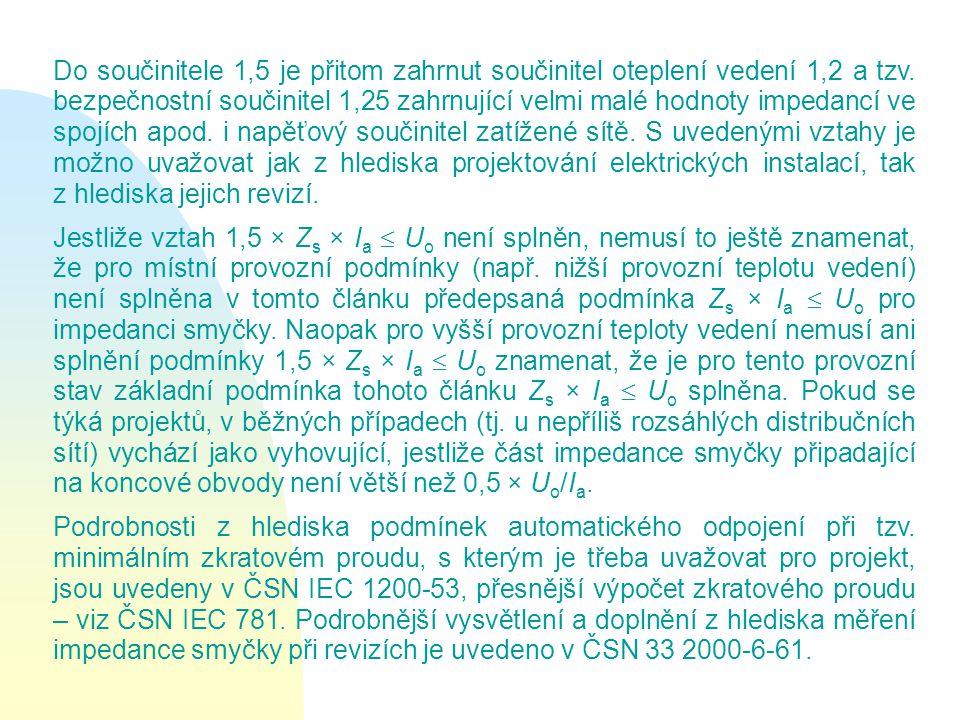 Do součinitele 1,5 je přitom zahrnut součinitel oteplení vedení 1,2 a tzv.