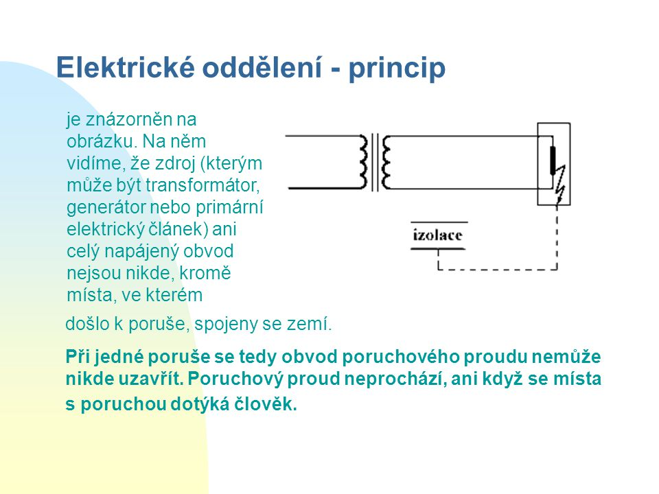 Elektrické oddělení - princip je znázorněn na obrázku.
