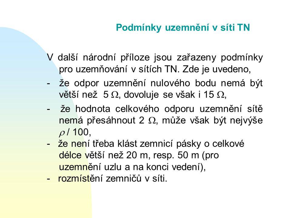 Podmínky uzemnění v síti TN V další národní příloze jsou zařazeny podmínky pro uzemňování v sítích TN.
