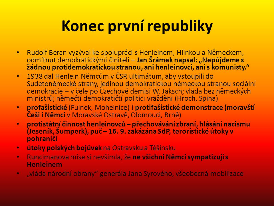"""Konec první republiky • Rudolf Beran vyzýval ke spolupráci s Henleinem, Hlinkou a Německem, odmítnut demokratickými činiteli – Jan Šrámek napsal: """"Nep"""
