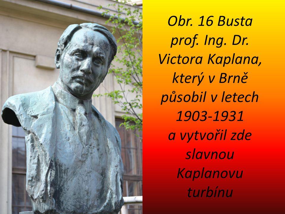 Obr. 16 Busta prof. Ing. Dr. Victora Kaplana, který v Brně působil v letech 1903-1931 a vytvořil zde slavnou Kaplanovu turbínu