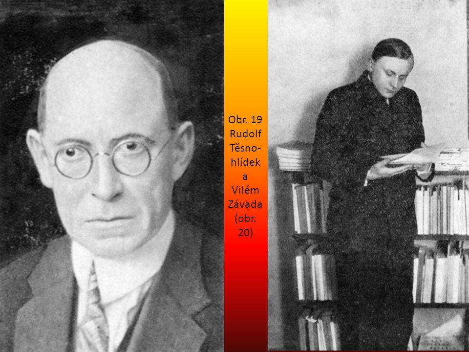 Obr. 19 Rudolf Těsno- hlídek a Vilém Závada (obr. 20)