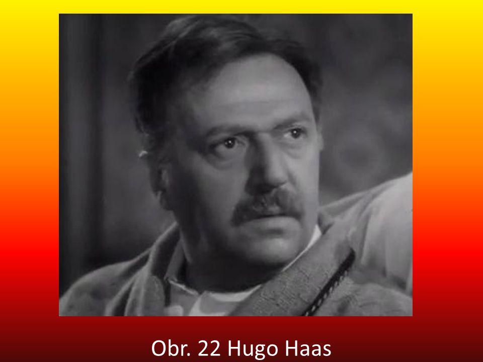 Obr. 22 Hugo Haas