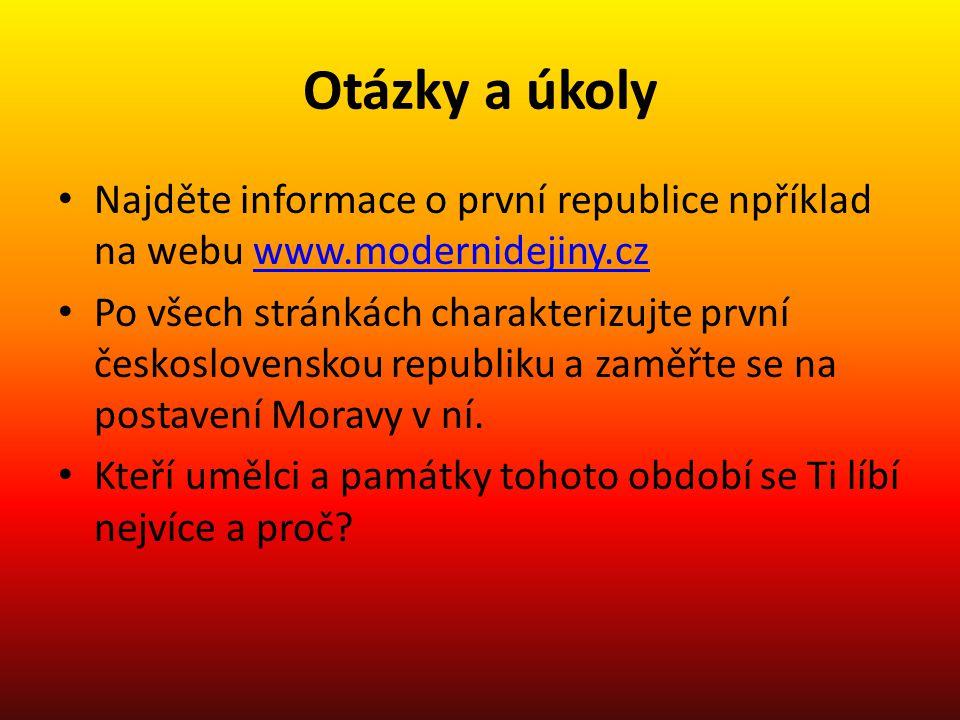 Otázky a úkoly • Najděte informace o první republice npříklad na webu www.modernidejiny.czwww.modernidejiny.cz • Po všech stránkách charakterizujte pr