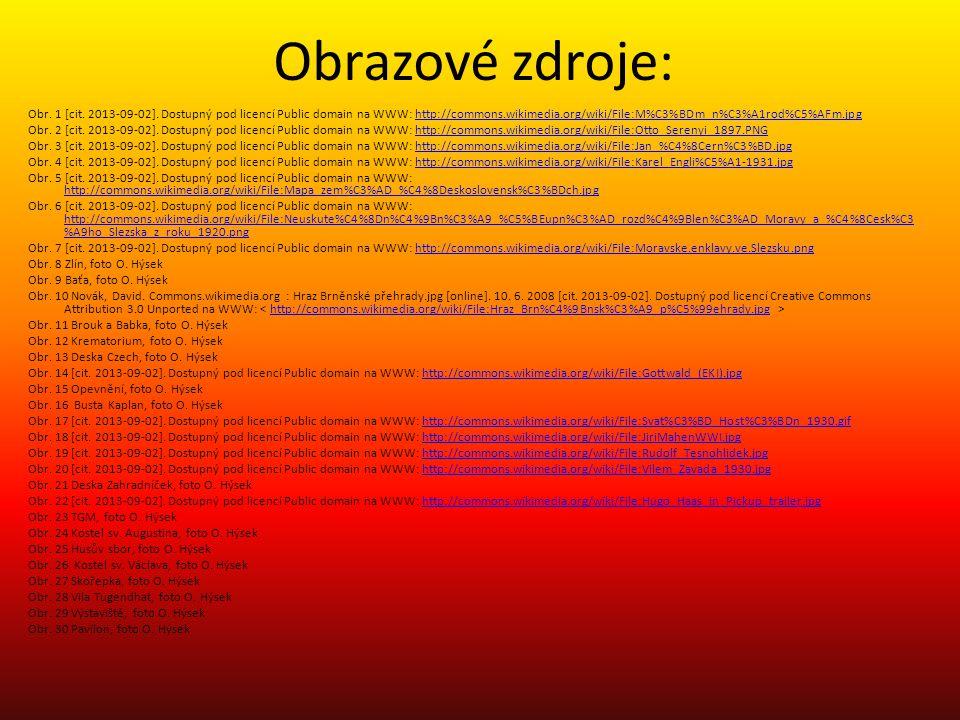 Obrazové zdroje: Obr. 1 [cit. 2013-09-02]. Dostupný pod licencí Public domain na WWW: http://commons.wikimedia.org/wiki/File:M%C3%BDm_n%C3%A1rod%C5%AF