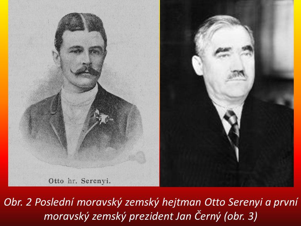 Obr. 2 Poslední moravský zemský hejtman Otto Serenyi a první moravský zemský prezident Jan Černý (obr. 3)