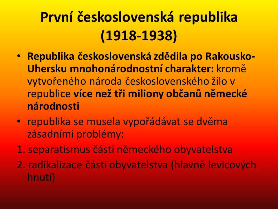 První československá republika (1918-1938) • Republika československá zdědila po Rakousko- Uhersku mnohonárodnostní charakter: kromě vytvořeného národ