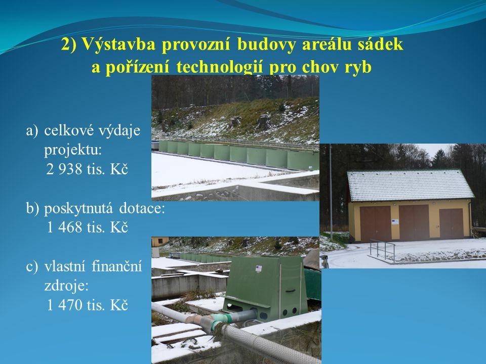 a)celkové výdaje projektu: 2 938 tis.Kč b)poskytnutá dotace: 1 468 tis.