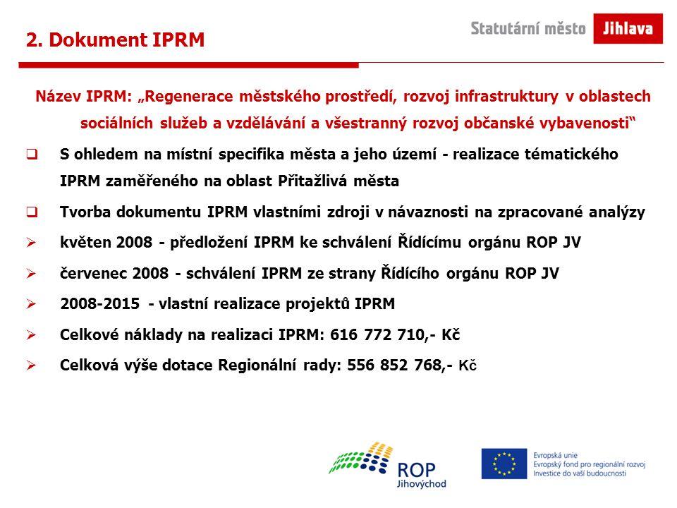 """2. Dokument IPRM Název IPRM: """"Regenerace městského prostředí, rozvoj infrastruktury v oblastech sociálních služeb a vzdělávání a všestranný rozvoj obč"""