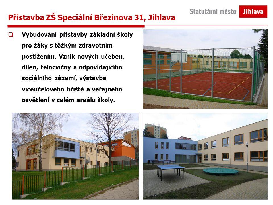 Přístavba ZŠ Speciální Březinova 31, Jihlava  Vybudování přístavby základní školy pro žáky s těžkým zdravotním postižením.