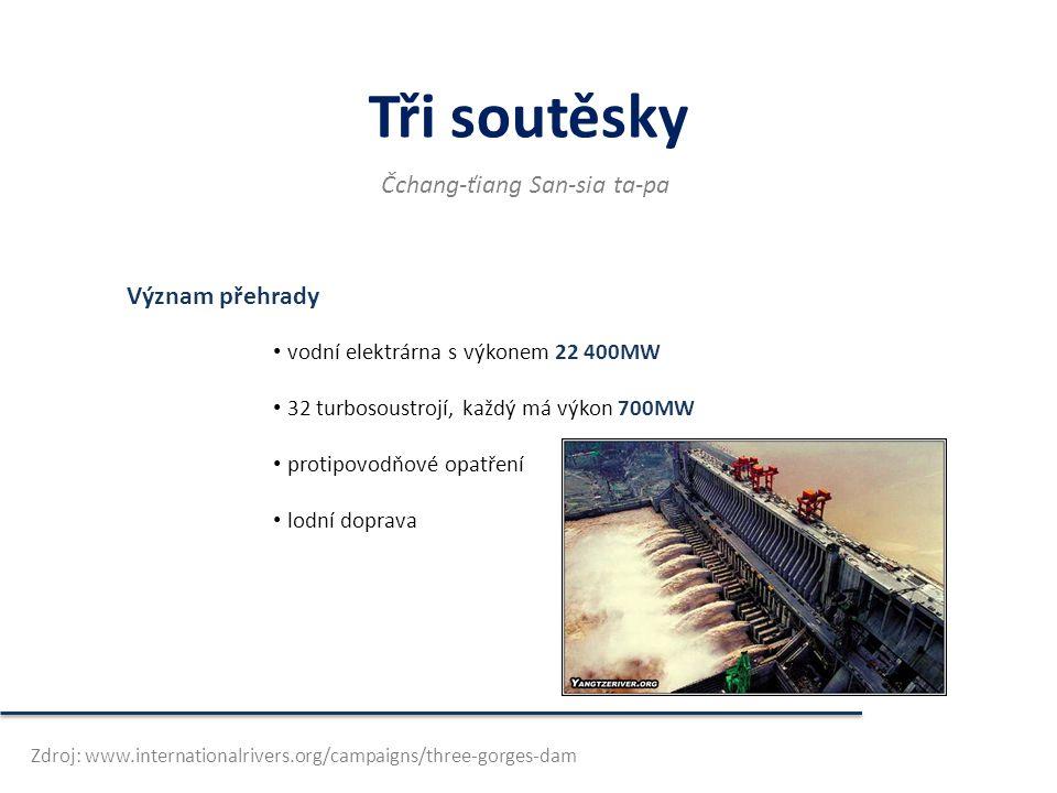 Tři soutěsky Význam přehrady • vodní elektrárna s výkonem 22 400MW • 32 turbosoustrojí, každý má výkon 700MW • protipovodňové opatření • lodní doprava