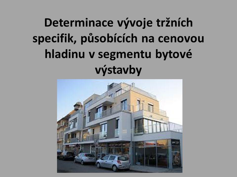 Determinace vývoje tržních specifik, působících na cenovou hladinu v segmentu bytové výstavby