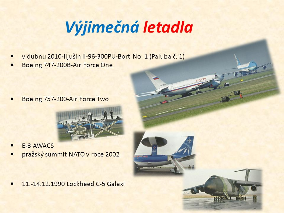 Výjimečná letadla  v dubnu 2010-Iljušin Il-96-300PU-Bort No. 1 (Paluba č. 1)  Boeing 747-200B-Air Force One  Boeing 757-200-Air Force Two  E-3 AWA