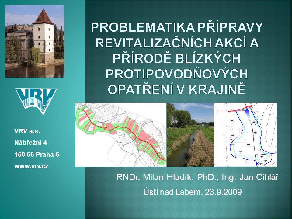 RNDr. Milan Hladík, PhD., Ing. Jan Cihlář VRV a.s. Nábřežní 4 150 56 Praha 5 www.vrv.cz Ústí nad Labem, 23.9.2009