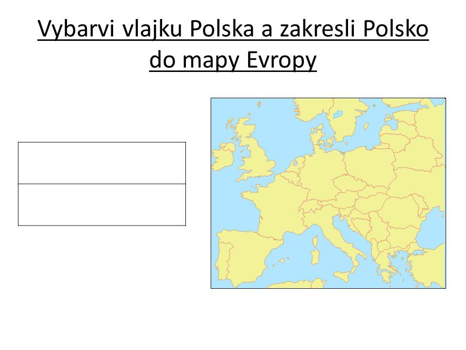 Vybarvi vlajku Polska a zakresli Polsko do mapy Evropy