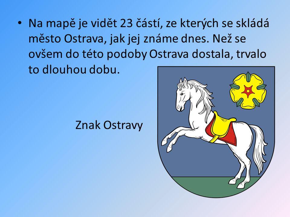 • Na mapě je vidět 23 částí, ze kterých se skládá město Ostrava, jak jej známe dnes. Než se ovšem do této podoby Ostrava dostala, trvalo to dlouhou do