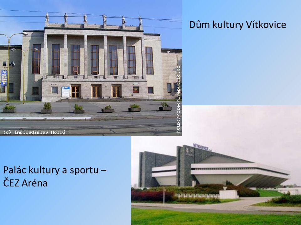 Dům kultury Vítkovice Palác kultury a sportu – ČEZ Aréna