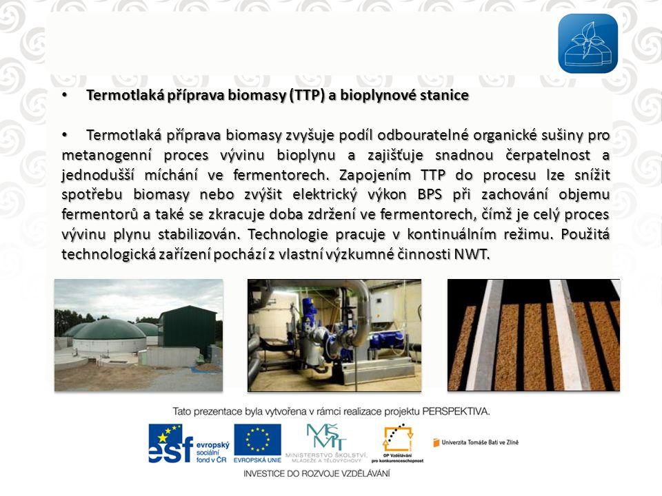 • Termotlaká příprava biomasy (TTP) a bioplynové stanice • Termotlaká příprava biomasy zvyšuje podíl odbouratelné organické sušiny pro metanogenní pro