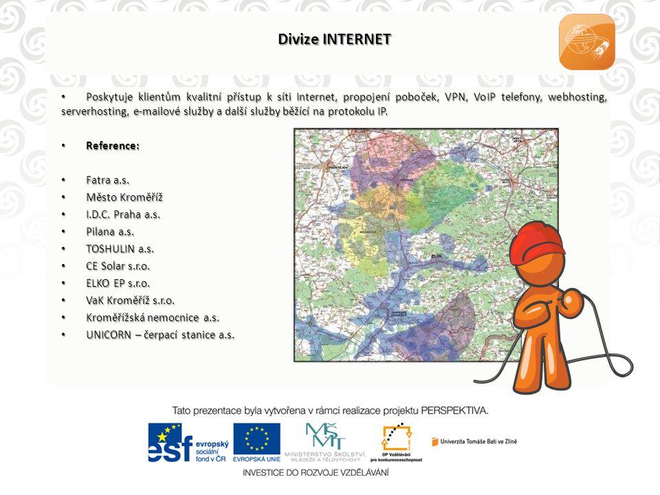 Divize INTERNET • Poskytuje klientům kvalitní přístup k síti Internet, propojení poboček, VPN, VoIP telefony, webhosting, serverhosting, e-mailové slu