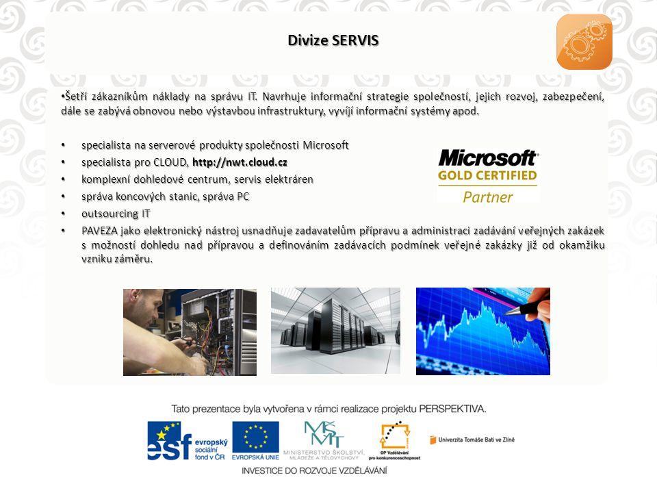 Divize SERVIS • Šetří zákazníkům náklady na správu IT. Navrhuje informační strategie společností, jejich rozvoj, zabezpečení, dále se zabývá obnovou n