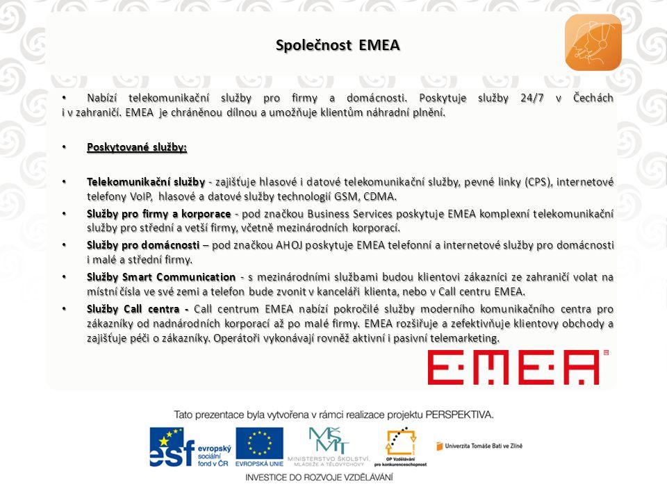 Společnost EMEA • Nabízí telekomunikační služby pro firmy a domácnosti. Poskytuje služby 24/7 v Čechách i v zahraničí. EMEA je chráněnou dílnou a umož