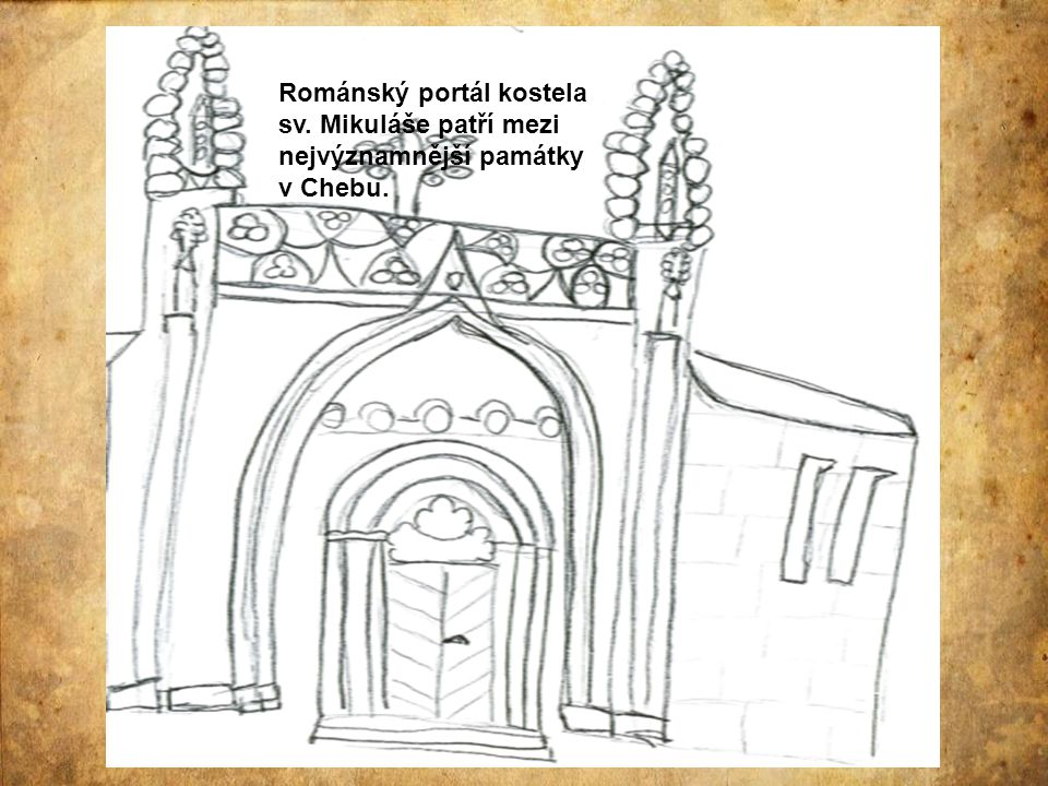 Nejkrásnější románský portál v Chebu.