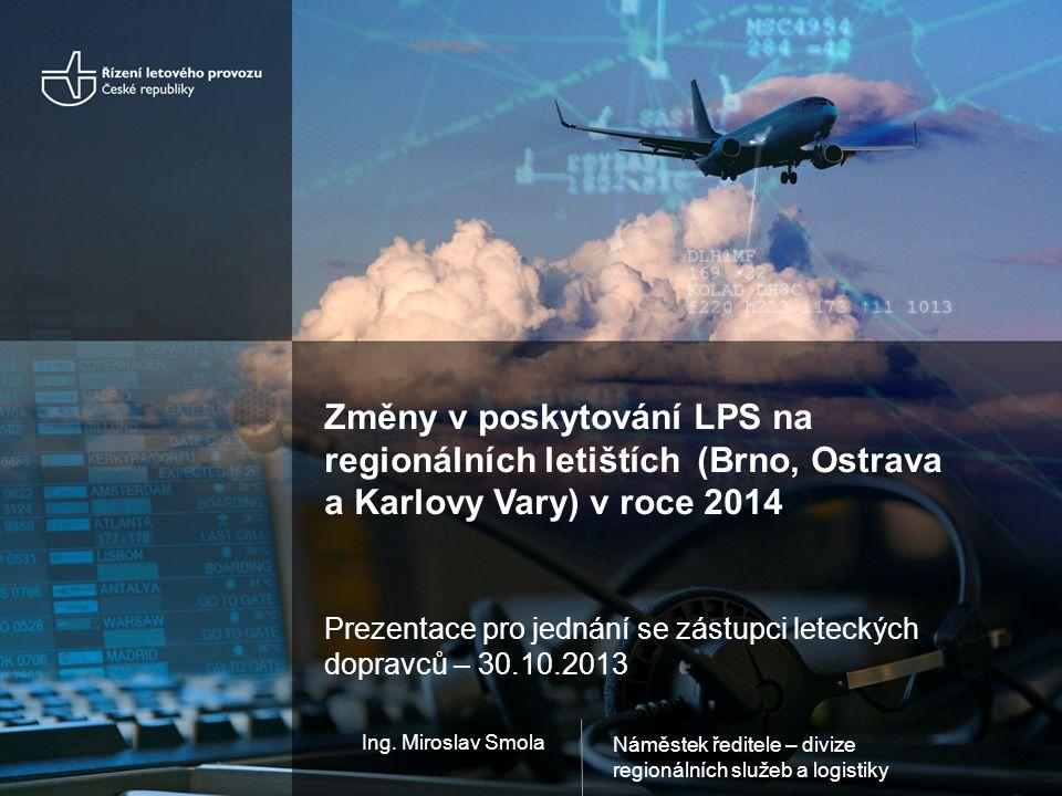 Změny v poskytování LPS na regionálních letištích v roce 2014 2 Obsah prezentace: • Organizační začlenění regionálních letišť • Snaha o zvýšení nákladové efektivity – projekt racionalizace • Změny na regionálních letištích v r 2013 • Změny v poskytování LPS na regionálních letištích v r 2014 • Shrnutí