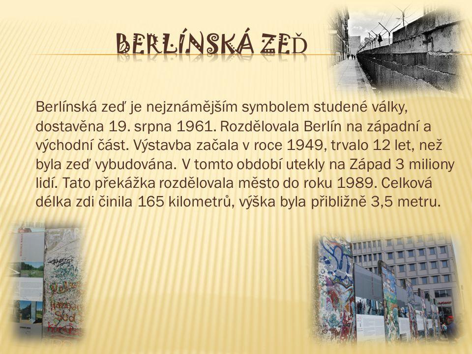 Berlínská zeď je nejznámějším symbolem studené války, dostavěna 19.