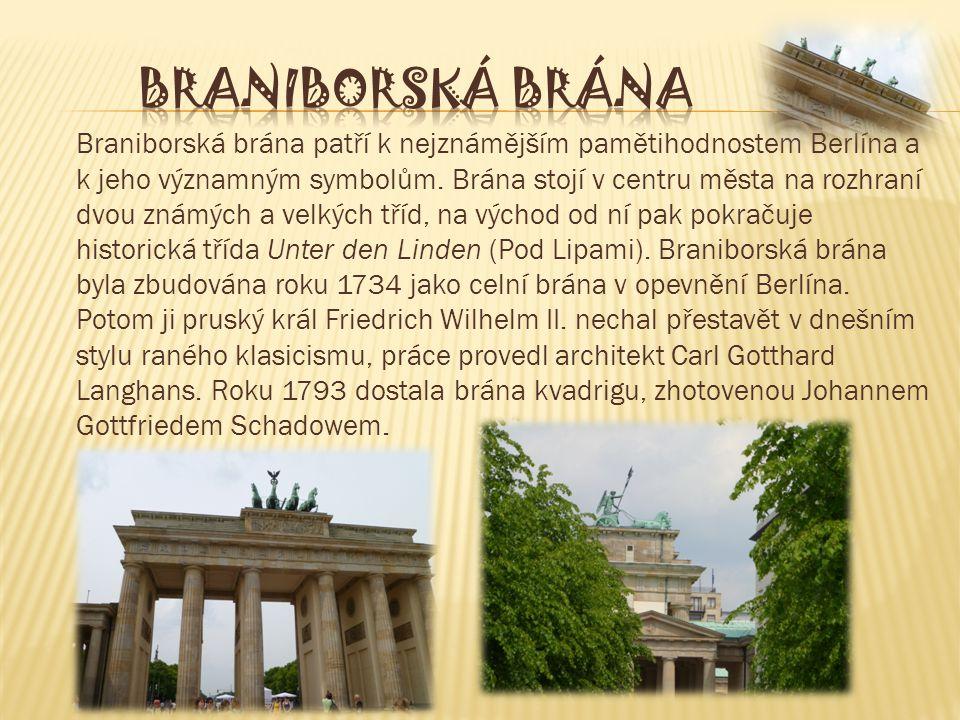 Braniborská brána patří k nejznámějším pamětihodnostem Berlína a k jeho významným symbolům.